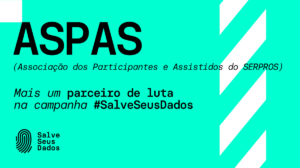 Apoio ASPAS campanha Salve Seus Dados