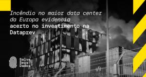 incêndio datacenter europa - Salve Seus Dados